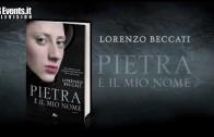 Lorenzo Beccati Presenta Pietra e' il mio nome