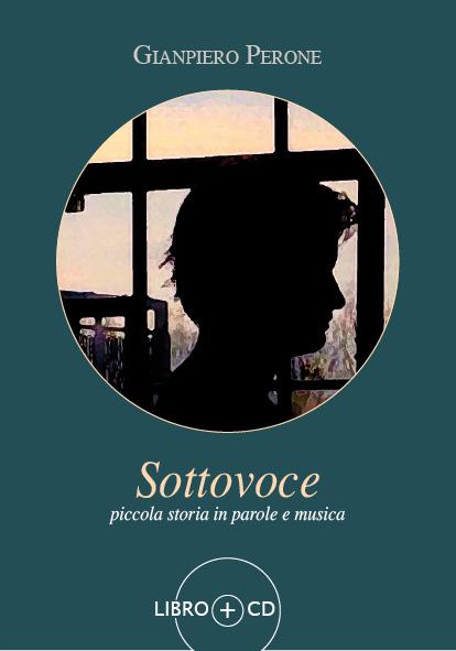 """""""SOTTOVOCE""""… IL PRIMO LIBRO DI GIANPIERO PERONE"""