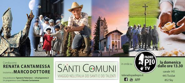 """SANTI COMUNI Il primo """"made in Italy"""" televisivo dei santi e dei loro territori"""